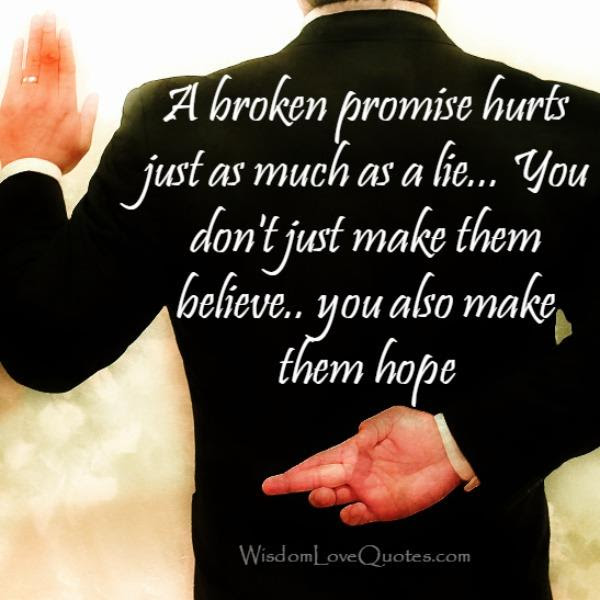 A Broken Promise Hurts Wisdom Love Quotes