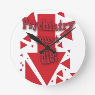 Psychiatry must die II Wall Clocks