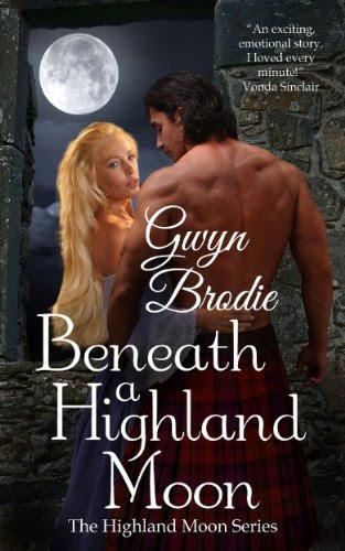 Beneath a Highland Moon (The Highland Moon Series 1) by Gwyn Brodie