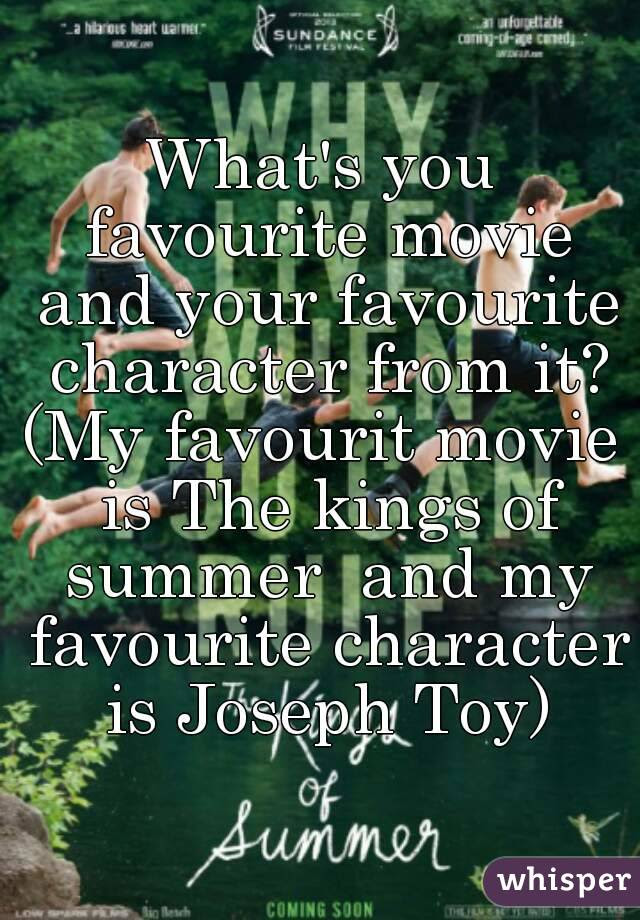 Whats You Favourite Movie And Your Favourite Character From It My