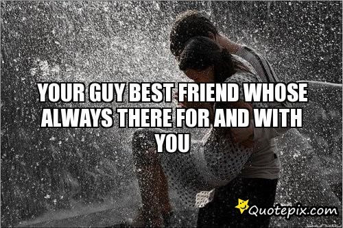 Quotes About Guy Friend 46 Quotes