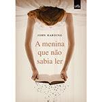Livro - A Menina que Não Sabia Ler (Edição Econômica)
