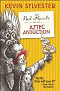 Neil Flambe and the Aztec Abduction by Kevin Sylvester