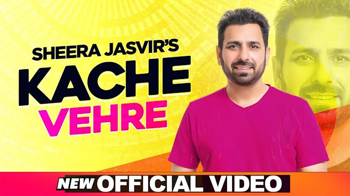 Punjabi Gana New Video Songs Geet 2020: Latest Punjabi Song 'Kach Vehre' Sung by Sheera Jasvir
