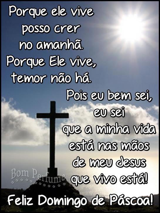 Porque ele vive posso crer no amanhã. Porque Ele vive, temor não há. Pois eu bem sei, eu sei que a minha vida está nas mãos de meu Jesus que vivo...