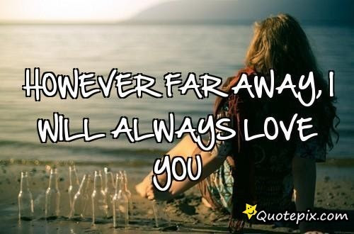 Quotes About Far Away 467 Quotes