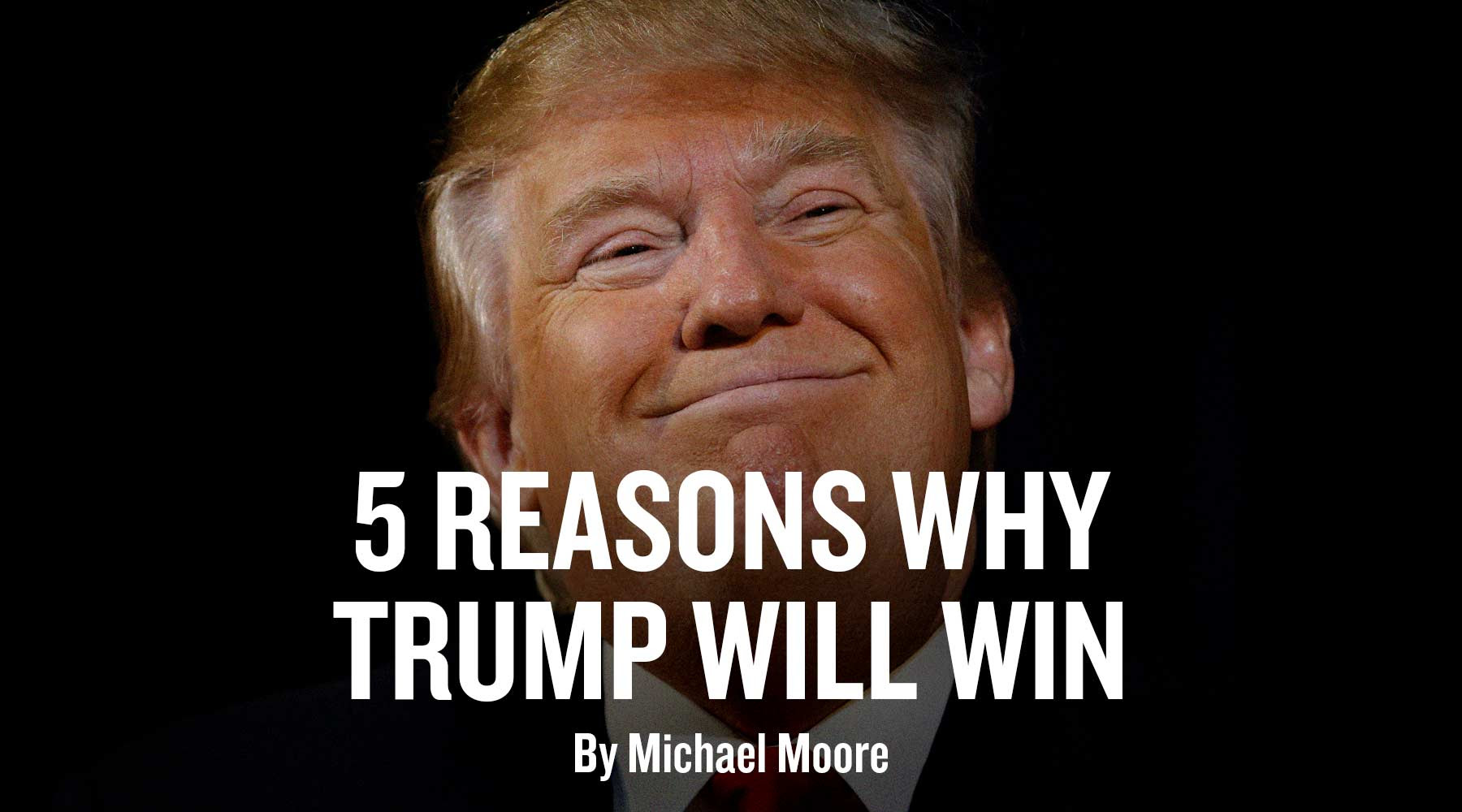 http://michaelmoore.s3.amazonaws.com/wp/uploads/2016/07/23143828/trumpwillwin.jpg
