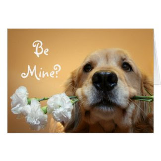 """Golden Retriever With Flowers """"Be Mine"""" Card"""
