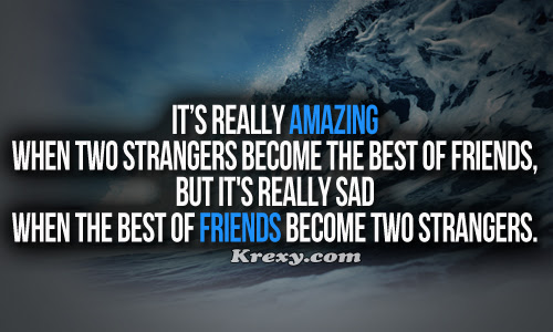 Best Friend Quotes Its Really Amazing When Two Strangers Krexy