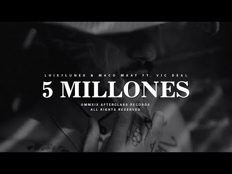Luis7Lunes & Maco Maat - 5 Millones ft. Vic Deal (vIDEO) 2019 [Colombia]