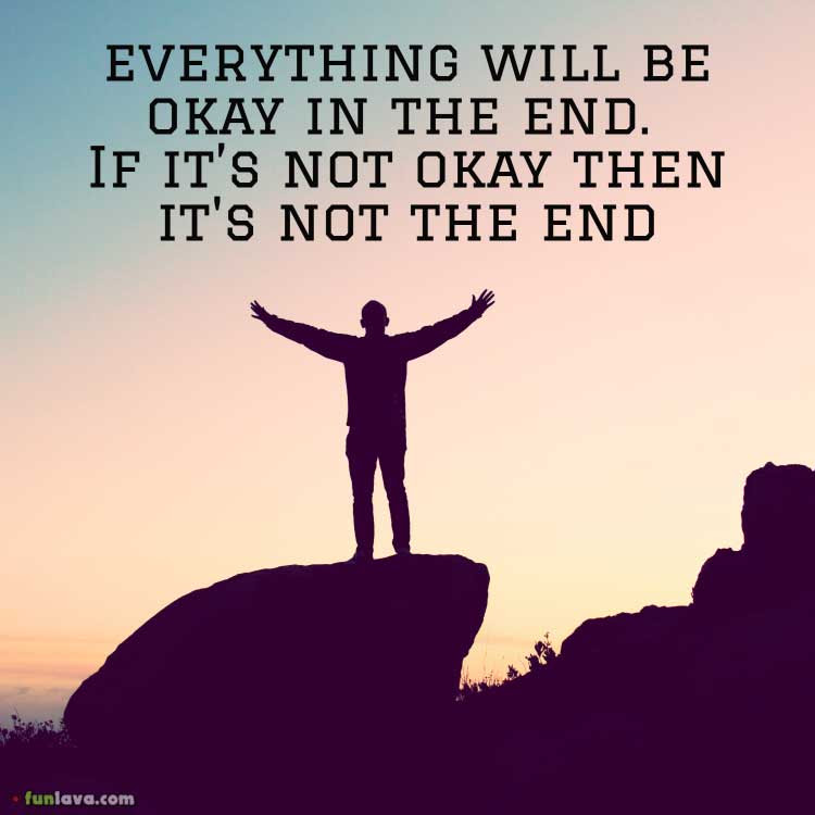 50 Everything Will Be Ok In The End Quote Soaknowledge
