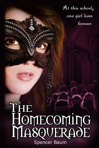 The Homecoming Masquerade (Girls Wearing Black: Book One) by Spencer Baum