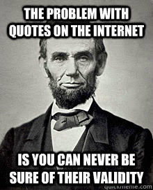 Misquoted Abe Lincoln Memes Quickmeme