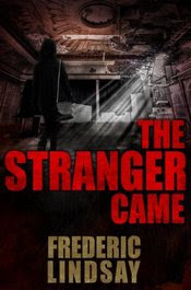 The Stranger Came by Frederic Lindsay