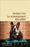 Le renversement des pôles par Nathalie Côte