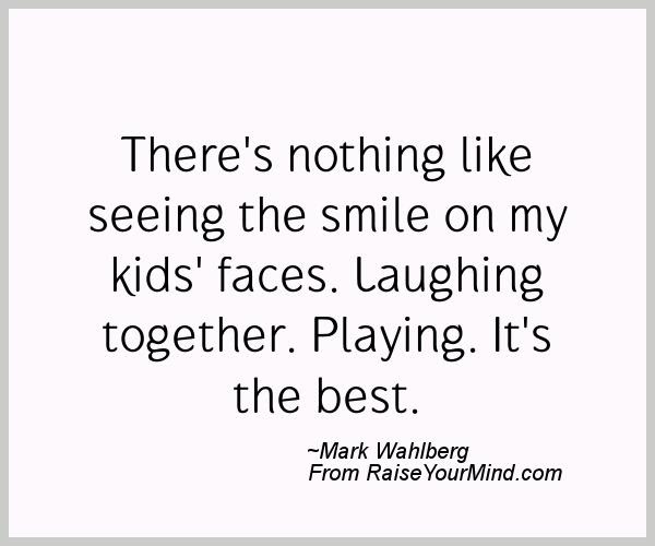 Happiness Quotes Theres Nothing Like Seeing The Smile On My Kids