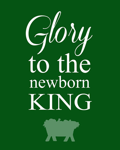 Glory to the Newborn King Free Christmas Printable
