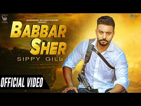 BABBAR SHER (OFFICIAL VIDEO) by SIPPY GILL   LATEST PUNJABI SONG 2020