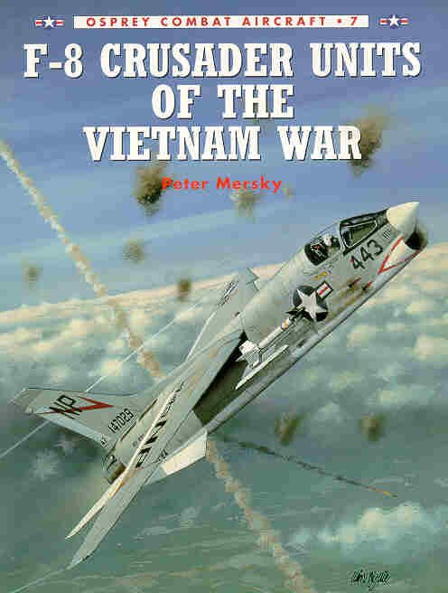 Osprey Combat Aircraft 7 F 8 Crusader Book Review By Rj