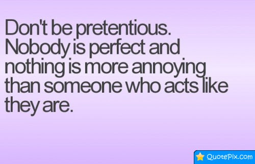 Quotes About Pretentious Person 13 Quotes