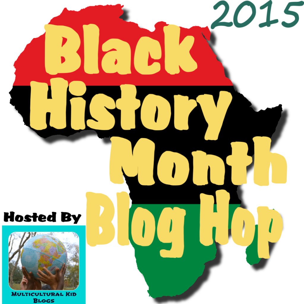 Black History Month 2015 | Multicultural Kid Blogs