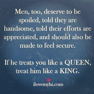 If He Treats You Like A Queen Treat Him Like A King Pictures