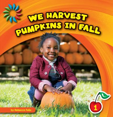 Cover image for We harvest pumpkins in fall