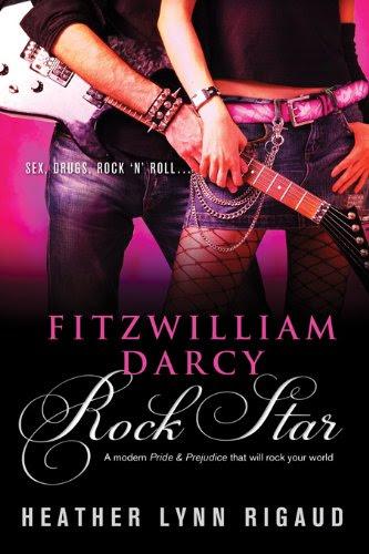 Fitzwilliam Darcy, Rock Star by Heather Lynn Rigaud