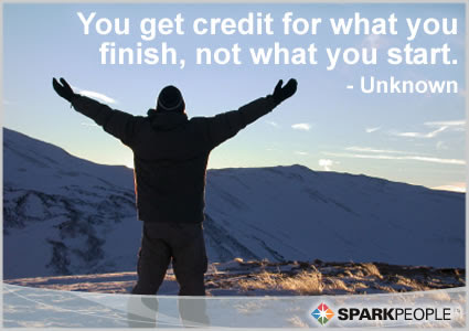 You Get Credit For What You Finish Not What You Start Sparkpeople