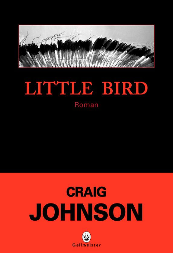 Little bird de Craig Johnson gallmeister