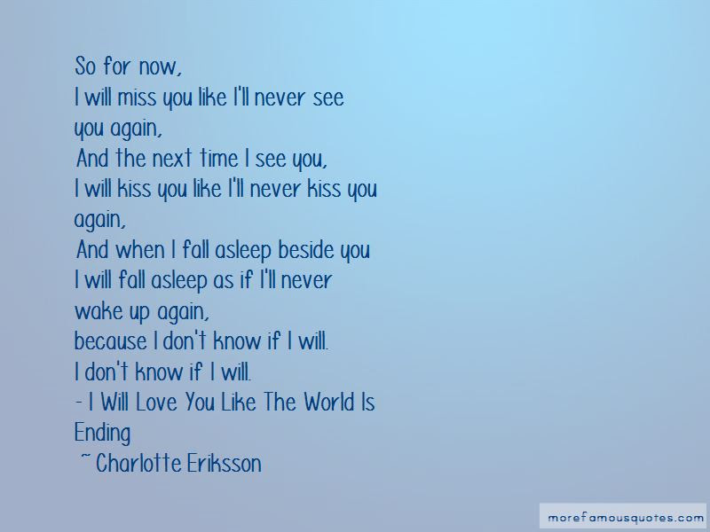 Ill Never See You Again Quotes Top 6 Quotes About Ill Never See