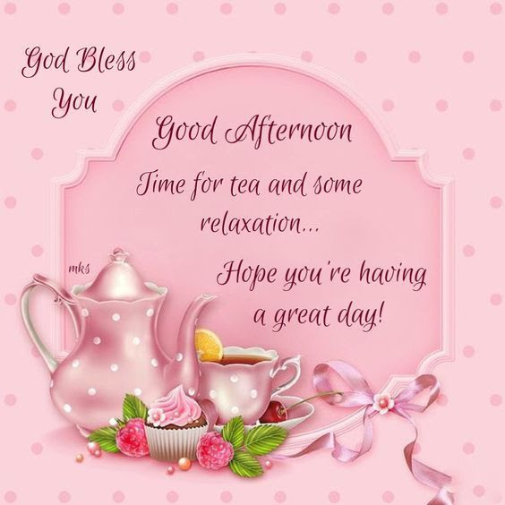 Time For Tea And Relaxation Hope Youre Having A Great Day Good