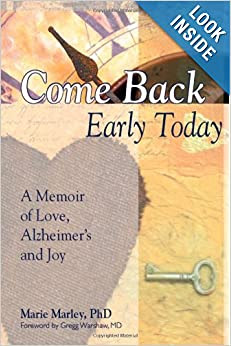 Come Back Early Today A Memoir of Alzheimer's Care