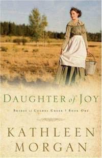 Daughter of Joy (Brides of Culdee Creek, #1)