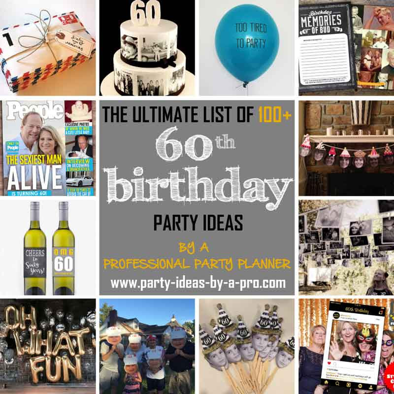 100 60th Birthday Party Ideasby A Professional Party Planner