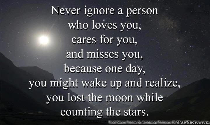 Never Ignore A Person Who Loves Misses You