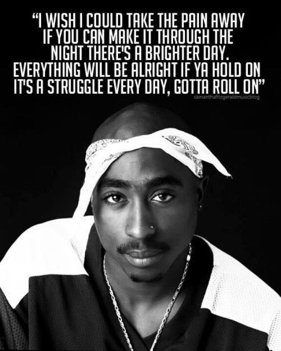 Tupac Take The Pain Away Quote Pictures Photos And Images For