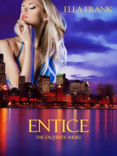Entice (Exquisite Series) by Ella Frank