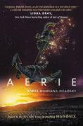 Title: Aerie, Author: Maria Dahvana Headley