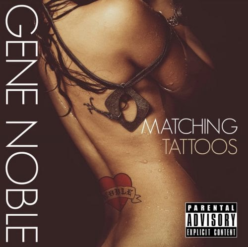"""DIAMOND IN THE ROUGH: Gene Noble – """"Matching Tattoos"""""""