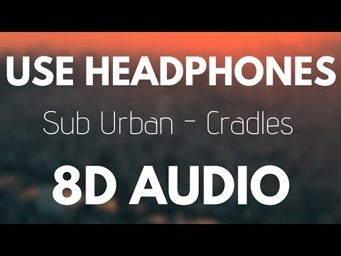Sub Urban Cradles 8d Audio Music Library