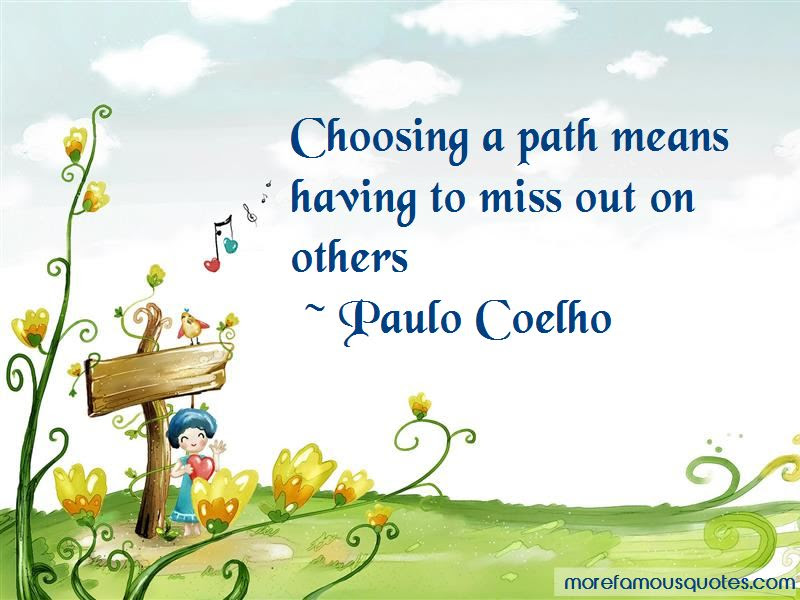 Quotes About Choosing A Path Top 35 Choosing A Path Quotes From