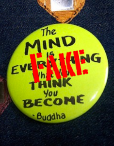 The Mind Is Everything What You Think You Become Fake Buddha
