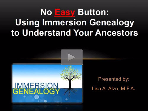"Using ""Immersion Genealogy"" to Understand Your Ancestors - free webinar by Lisa Alzo now online for limited time"