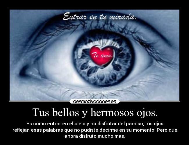 Tus Bellos Y Hermosos Ojos Desmotivaciones