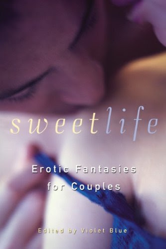 Sweet Life: Erotic Fantasies for Couples by