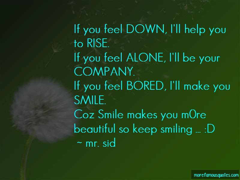 You Keep Me Smiling Quotes Top 41 Quotes About You Keep Me Smiling