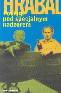 "Bohumil Hrabal, ""Pociągi pod specjalnym nadzorem"""