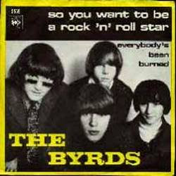 Byrds So You Want To Be A Rockn Roll Star