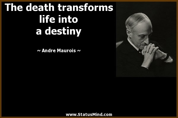 The Death Transforms Life Into A Destiny Statusmind Com